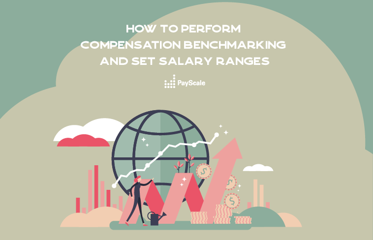 How To Benchmark Compensation And Set Salary Ranges